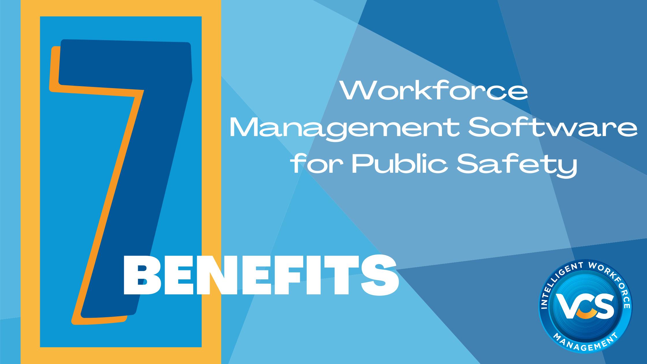 7 Benefits of Workforce Management Software for Public Safety
