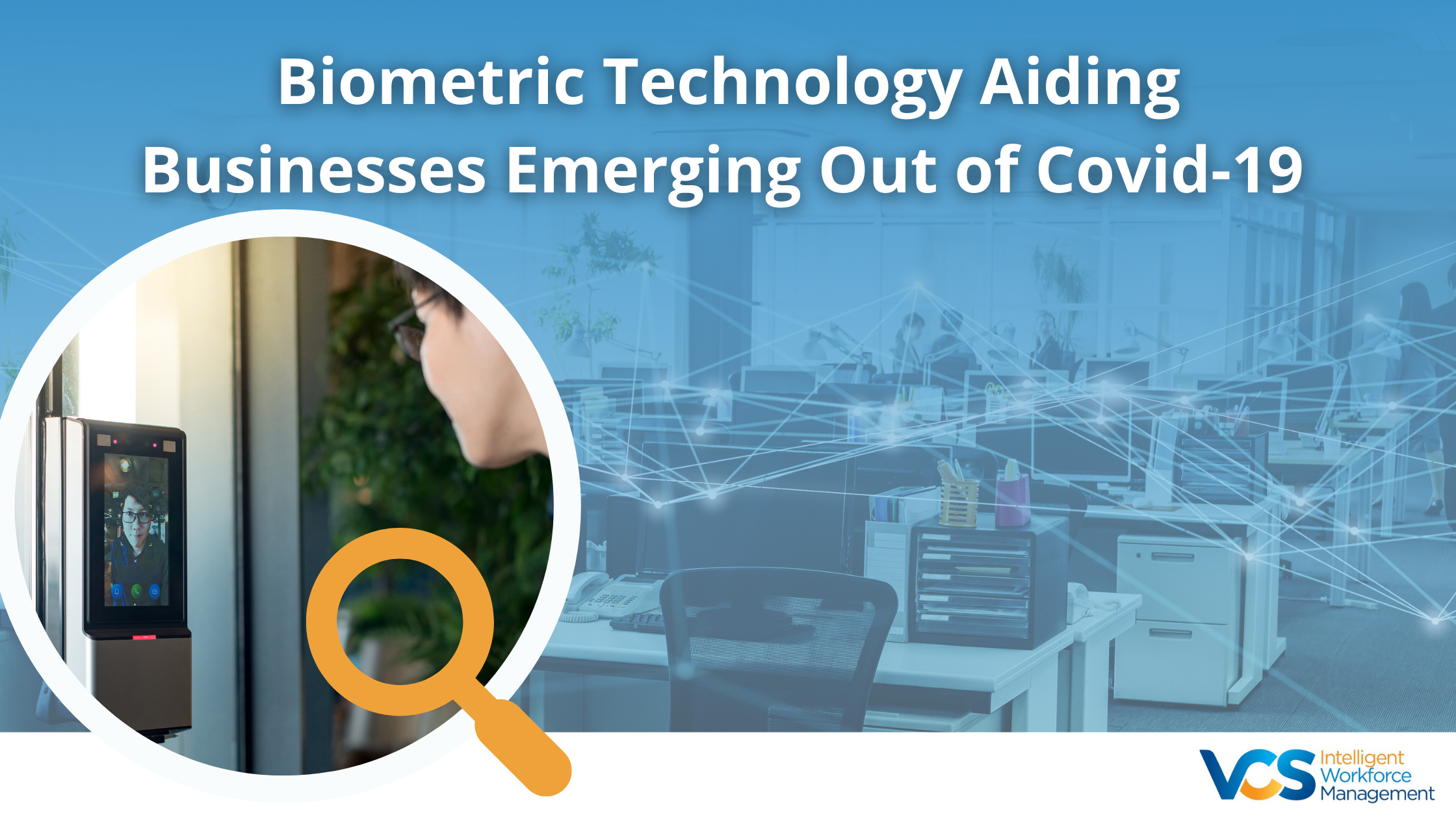 Biometric Technology Aiding Businesses Emerging Out of Covid-19