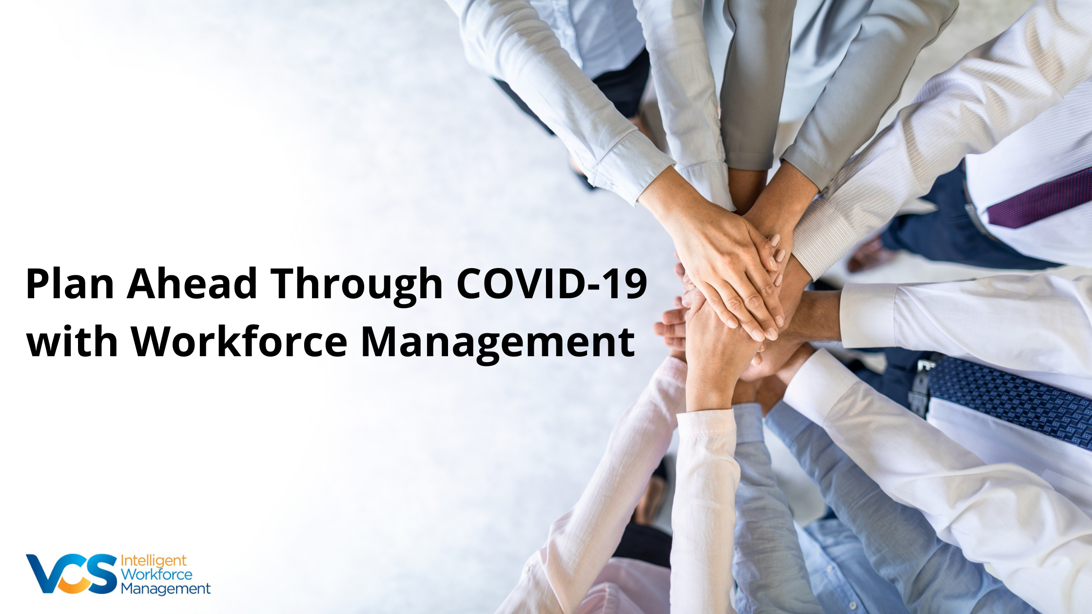 Plan Ahead Through COVID-19 with Workforce Management