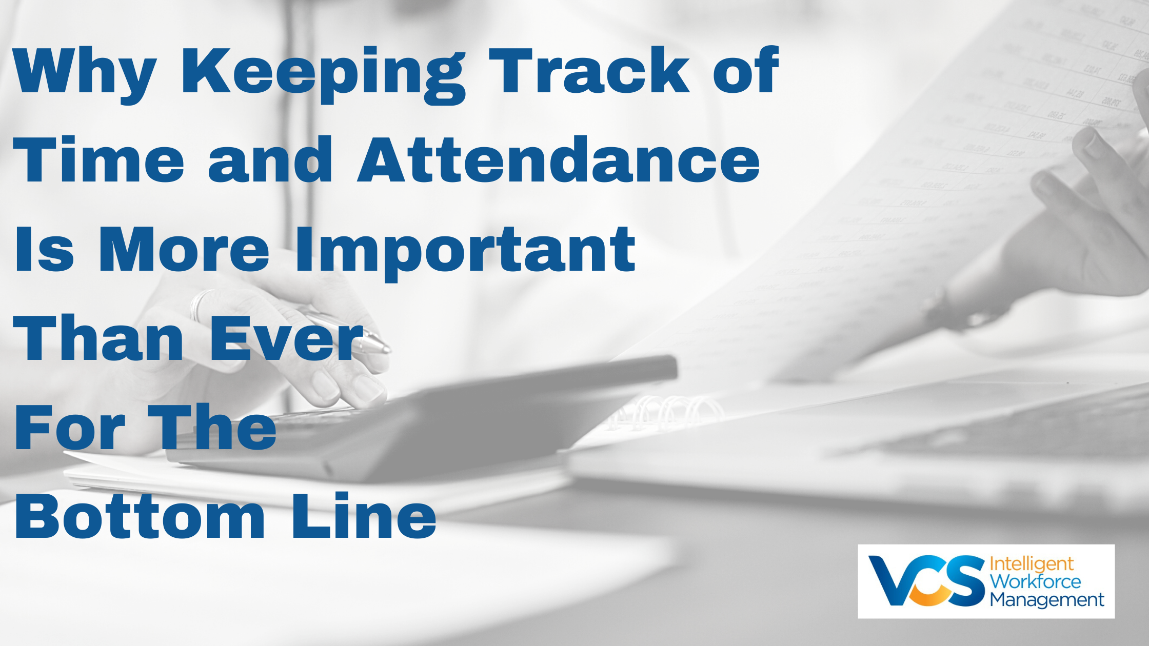 Why keeping Track of Time and Attendance Is More Important Than Ever for the Bottom Line-1