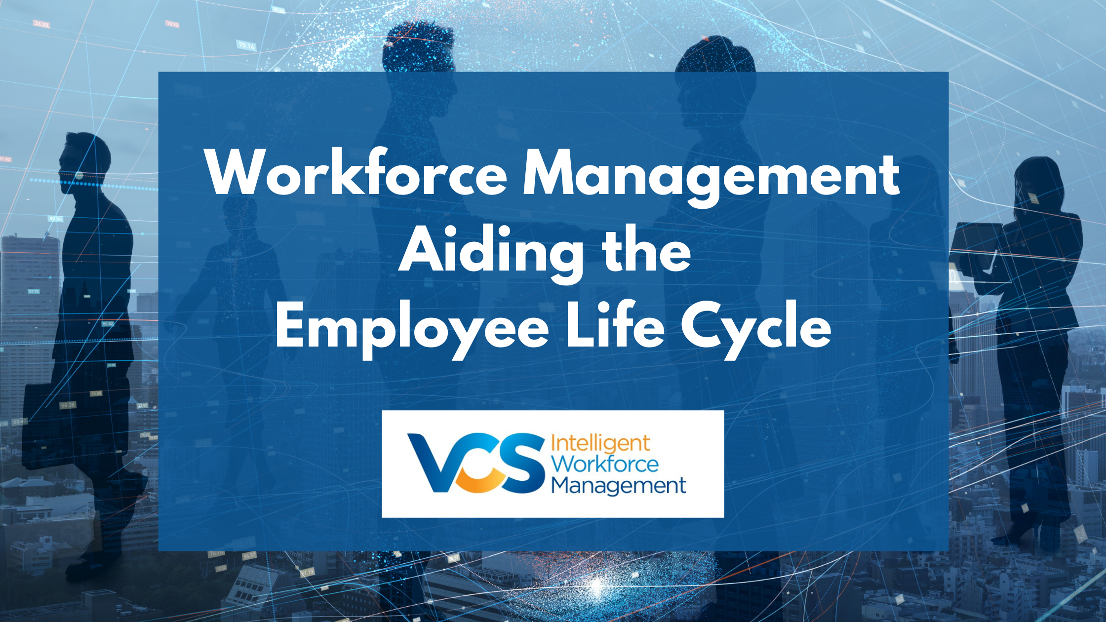 Workforce Management Aiding the Employee Life Cycle