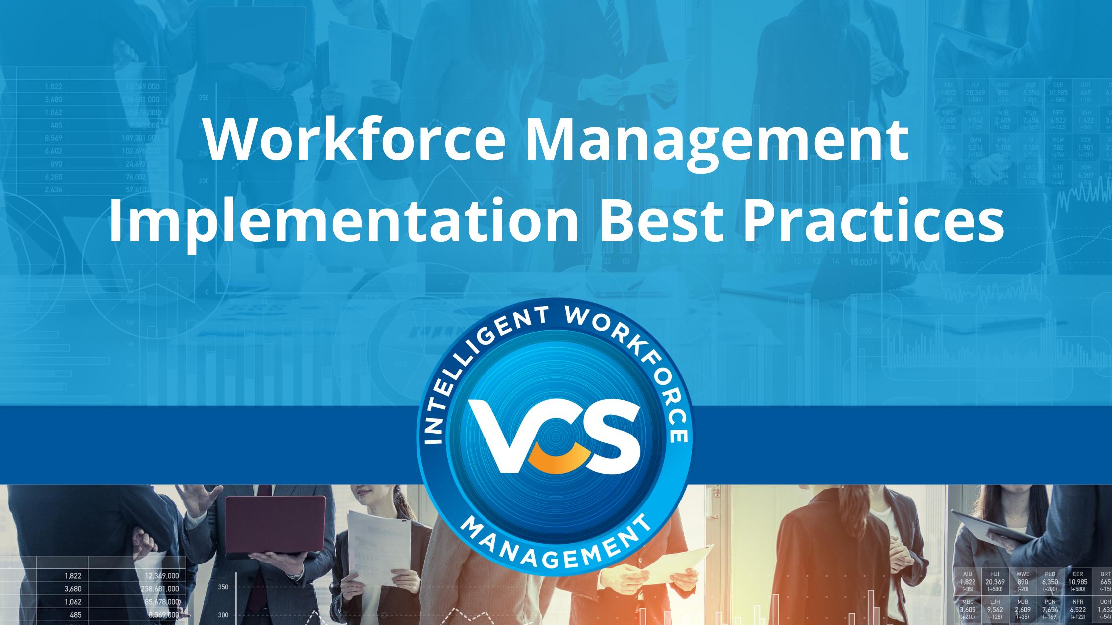 Workforce Management Implementation Best Practices