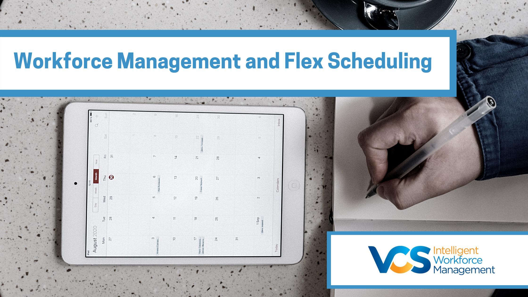 Workforce Management and Flex Scheduling